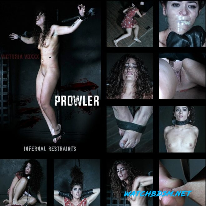 Victoria Voxxx - Prowler, Victoria is violated and tormented. - HD - INFERNAL RESTRAINTS