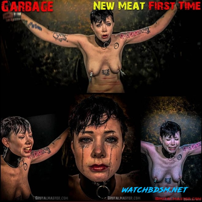 Garbage New Meat First Time - FullHD - Brutal Master