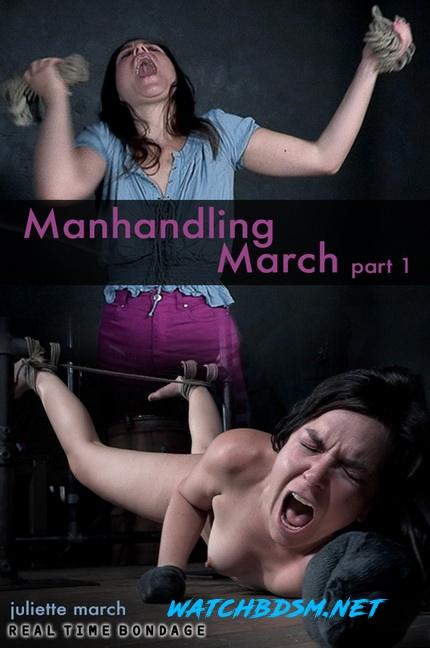 Manhandling March - HD - RealTimeBondage