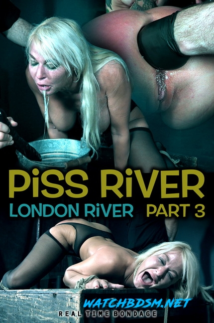 London River - Piss River Part 3 - HD - RealTimeBondage