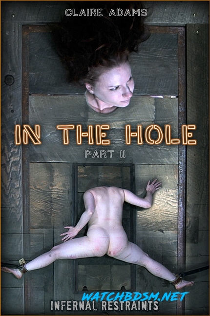 Claire Adams - IN THE HOLE II - HD - InfernalRestraints